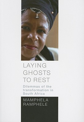 Laying Ghosts to Rest: Dilemmas of the Transformation in South Africa