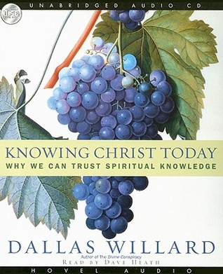 Download online for free Knowing Christ Today: Why We Can Trust Spiritual Knowledge by Dallas Willard, David Cochran Heath PDF
