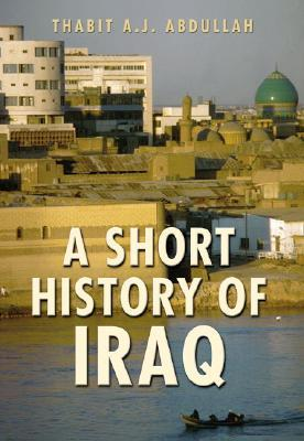 A Short History of Iraq: From 636 to the Present