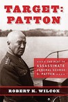 Target Patton by Robert K. Wilcox