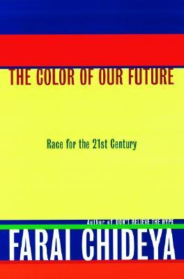 Download free The Color of Our Future: Race in the 21st Century FB2 by Farai Chideya