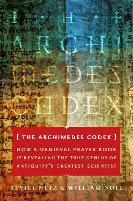 The Archimedes Codex by Reviel Netz