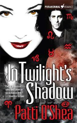 In Twilight's Shadow by Patti O'Shea