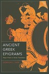 Ancient Greek Epigrams: Major Poets in Verse Translation