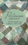 A Patchwork Legacy: One Woman's Legacy of Hope Is Bestowed Upon Two Struggling Couples