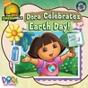 Dora Celebrates Earth Day! (Dora the Explorer)
