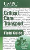 Critical Care Transport Field Guide