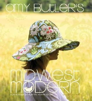 Amy Butler's Midwest Modern by Amy Butler