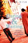 Dating & Waiting by William P. Risk