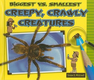 Biggest vs. Smallest Creepy, Crawly Creatures