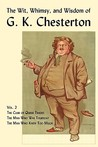 The Wit, Whimsy, and Wisdom of G. K. Chesterton, Volume 2: The Club of Queer Trades, the Man Who Was Thursday, the Man Who Knew Too Much