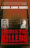Sadistic Killers: Profiles of Pathological Predators