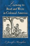 Learning to Read and Write in Colonial America