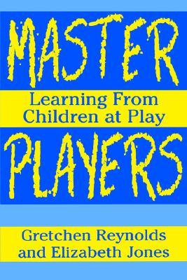 Master Players: Learning from Children at Play