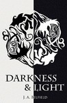 Darkness &amp; Light by J.A. Belfield