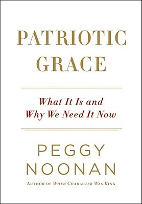 Patriotic Grace by Peggy Noonan