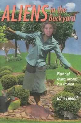 Aliens in the Backyard: Plant and Animal Imports Into America
