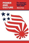 Power and Culture: The Japanese-American War, 1841-1945