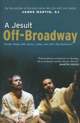 A Jesuit Off-Broadway by James     Martin