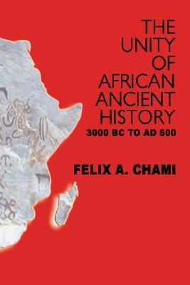 The Unity of African Ancient History 3000 BC to AD 500