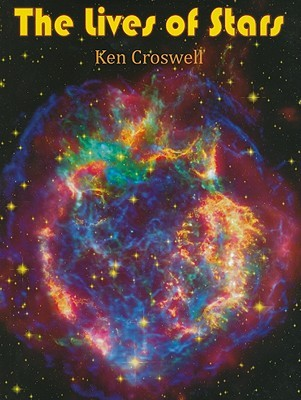 The Lives of Stars by Ken Croswell