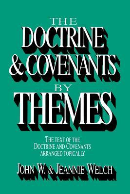 The Doctrine and Covenants by Themes by John W. Welch