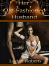 Her Old-Fashioned Husband