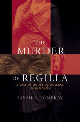 review of sarah b pomeroys book the murder of regilla Amazoncom: the murder of regilla: a case of domestic violence in antiquity (9780674034891): sarah b pomeroy: books.