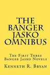 The Banger Jasko Omnibus: The First Three Banger Jasko Novels