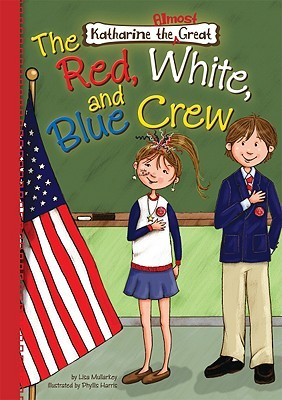 The Red, White, and Blue Crew by Lisa Mullarkey