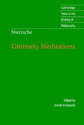 Untimely Meditations by Friedrich Nietzsche