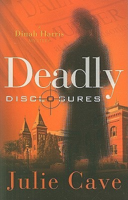 Deadly Disclosures by Julie Cave