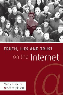 Truth, Lies, and Trust on the Internet by Monica Whitty