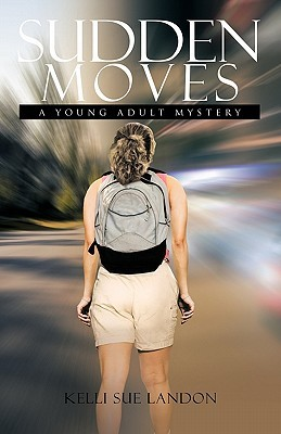 Sudden Moves by Kelli Sue Landon