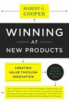 Winning at New Products: Creating Value Through Innovation