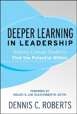 Deeper Learning in Leadership: Helping College Students Find the Potential Within