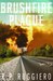 Brushfire Plague by R.P. Ruggiero