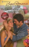 Her So-Called Fiance (Harlequin Superromance, #1585)