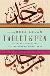 Tablet & Pen: Literary Landscapes from the Modern Middle East: Literary Landscapes from the Modern Middle East