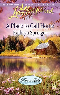 A Place to Call Home (Mirror Lake, #1)