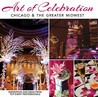 Art of Celebration Chicago & the Greater Midwest: Inspiration and Ideas from Top Event Professionals (Art of Celebration, #5)