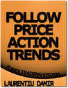 Follow Price Action Trends - Forex Trading System by Laurentiu Damir