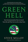Green Hell: How Environmentalists Plan to Control Your Life and What You Can Do to Stop Them