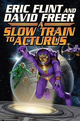 Slow Train to Arcturus by Eric Flint