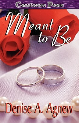 Meant to Be by Denise A. Agnew