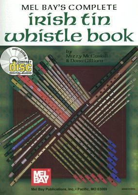 Mel Bay's Complete Irish Tin Whistle [With CD]