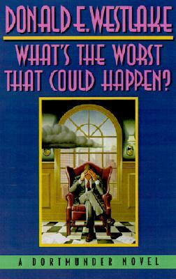 Read online What's The Worst That Could Happen? (Dortmunder #9) PDF