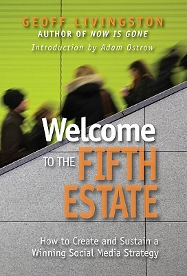 Welcome to the Fifth Estate: How to Create and Sustain a Winning Social Media Strategy