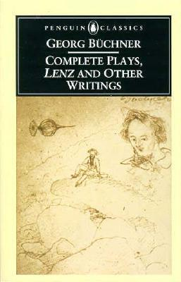 Complete Plays, Lenz, and Other Writings by Georg Büchner