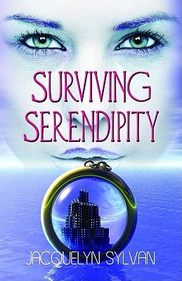 Surviving Serendipity by Jacquelyn Sylvan